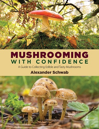 Mushrooming with Confidence Book by Alex Schwab