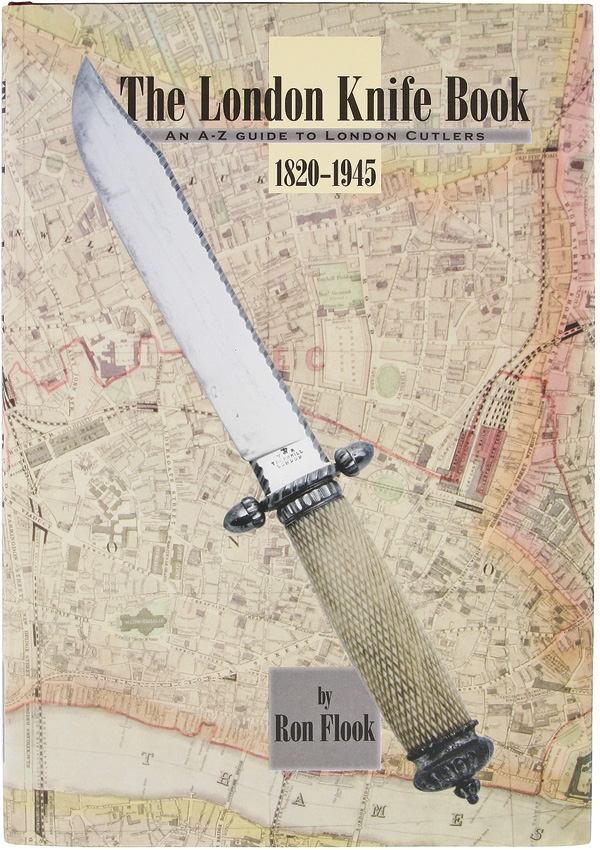 The London Knife Book - A History of London Cutlers of 1820-1945