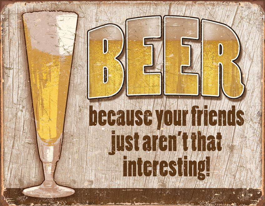Tin Sign 1767 Beer Your Friends