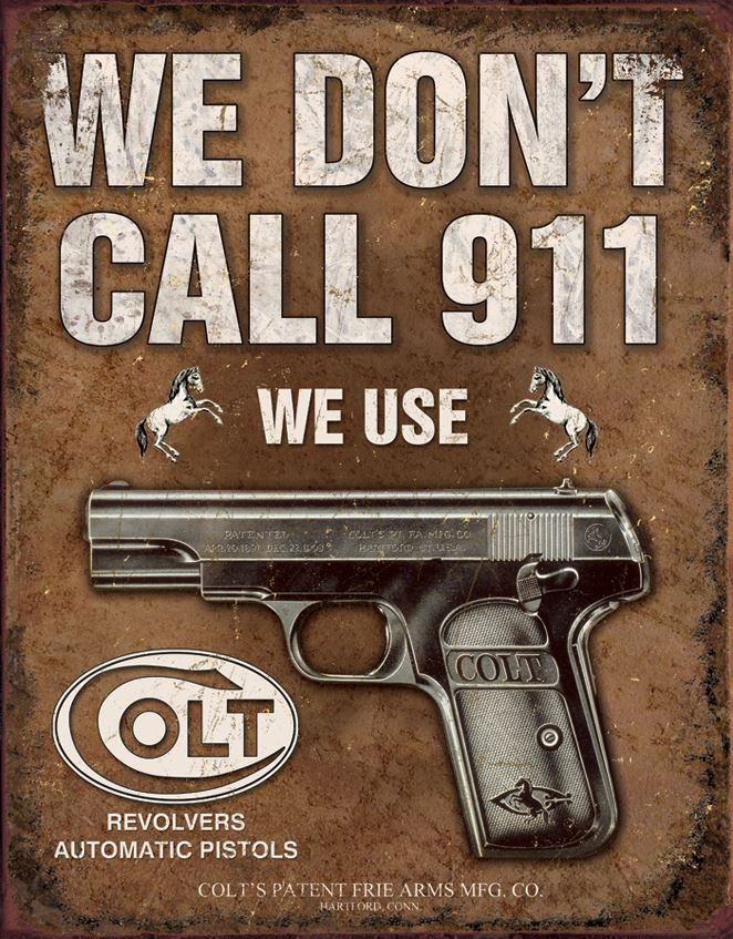 Tin Sign 1799 Colt - We Don't Call 911