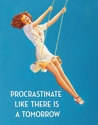 Tin Sign 2260 Procrastinate Like There's Is a Tomorrow